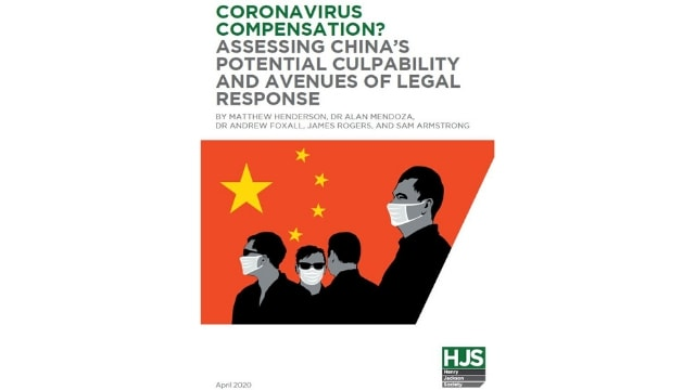 "paper released by the Henry Jackson Society (HJS) entitled: ""Coronavirus compensation? Assessing China's potential culpability and avenues of legal response"""